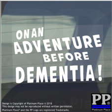 1 x On an Adventure before Dementia-Car Window Sticker-Self Adhesive Vinyl Sign,Travel,Journey,Fun